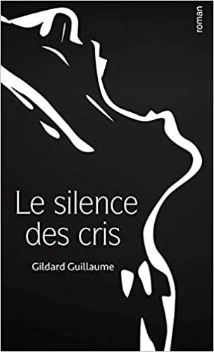 Le Silence des Cris